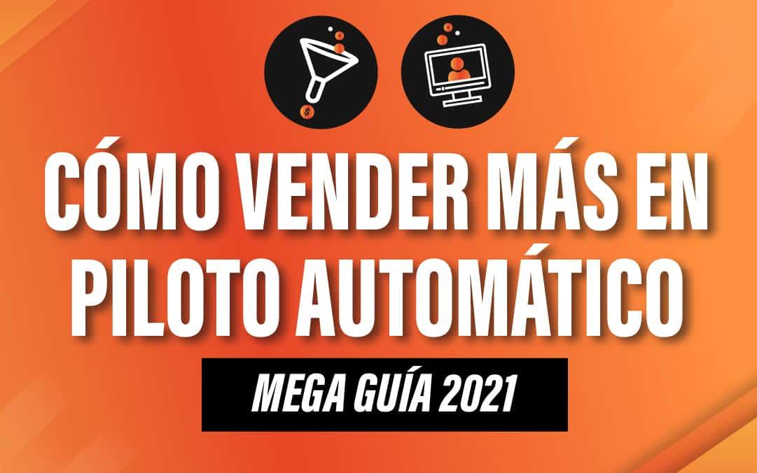 Embudo de venta y webinarios: Cómo vender más en piloto automático [MegaGuía 2021]